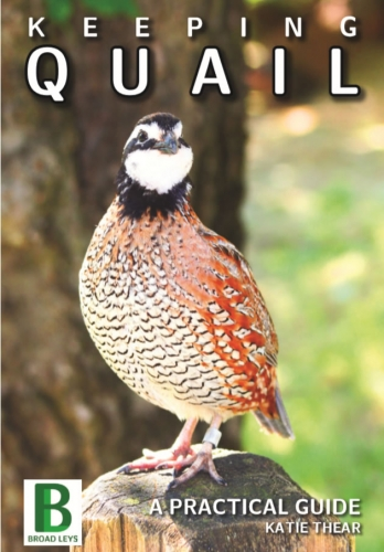 A Practical  guide to keeping quail